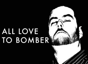 All love to Bomber