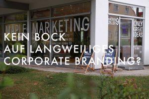 Kein Bock auf langweiliges Corporate Branding?